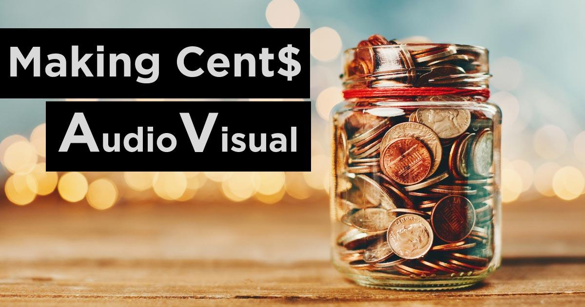 Making Cents: Ways to Save Money on Audiovisual at Your Next Event
