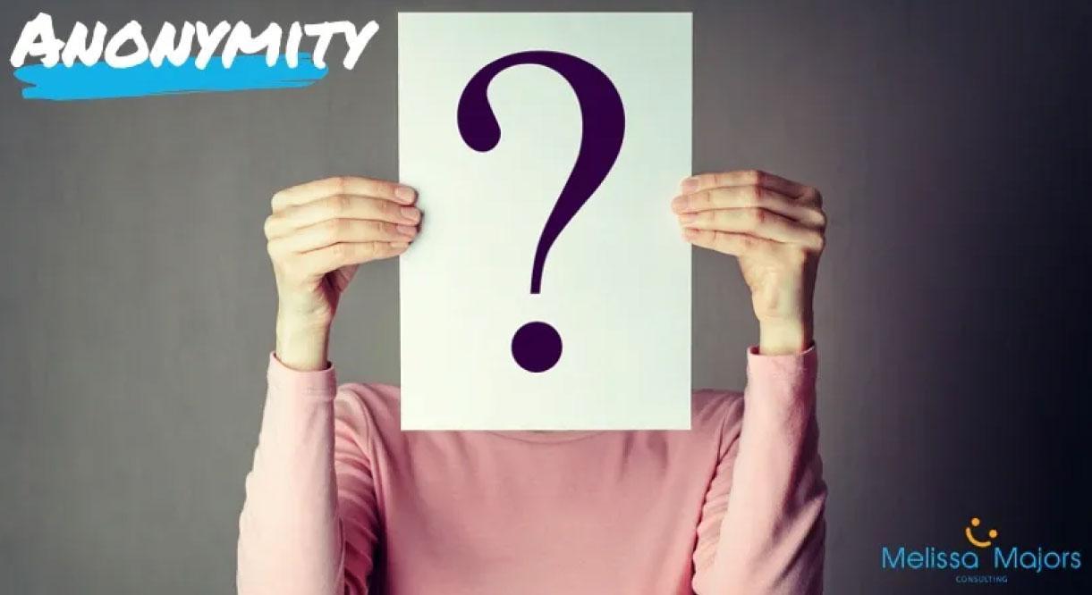 Anonymity-Melissa-Majors-Consulting