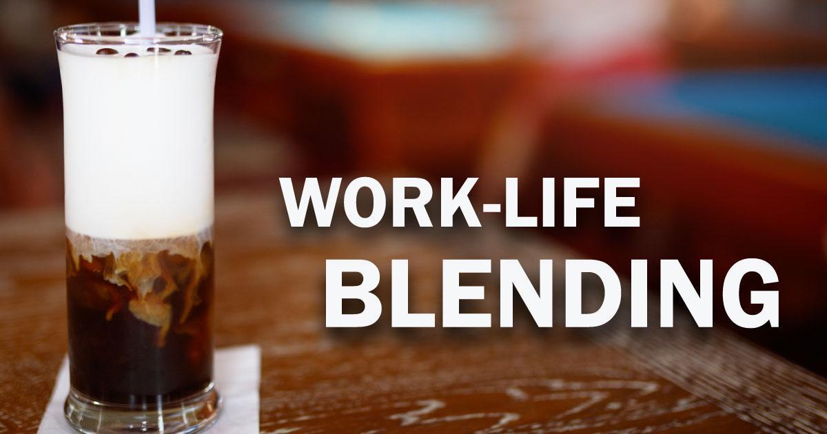 Work Life Blending