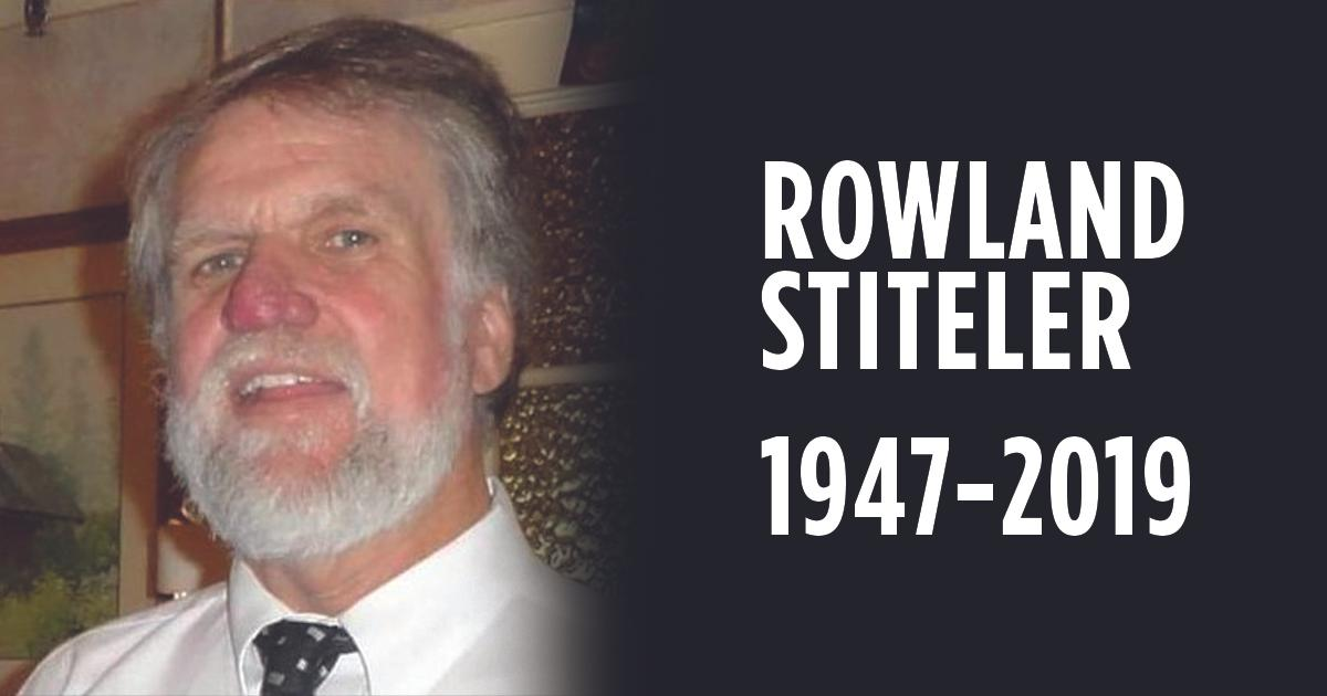 Rowland Stiteler - May He Rest in Peace